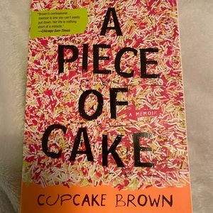 NEW A Piece of Cake by Cupcake Brown